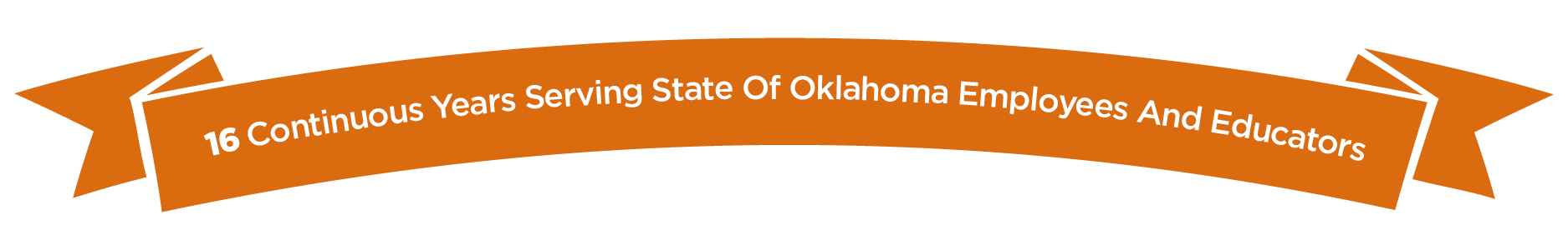 16 Continuous Years Serving State of Oklahoma Employees and Educators
